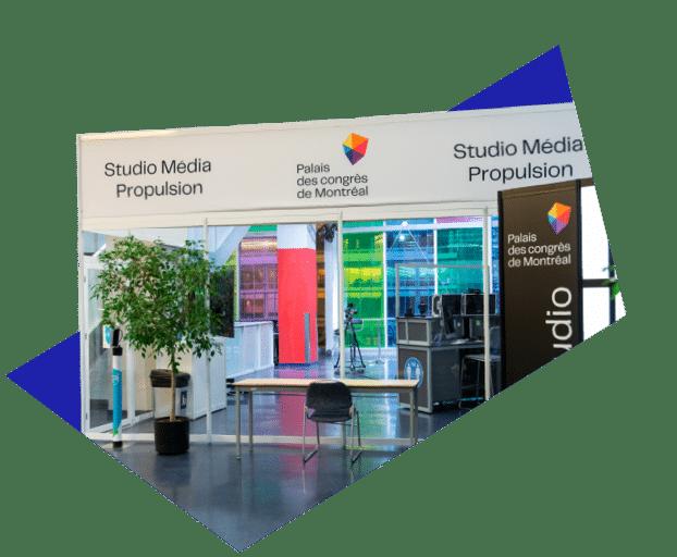 Studio Media Propulsion Palais des congrès Montréal